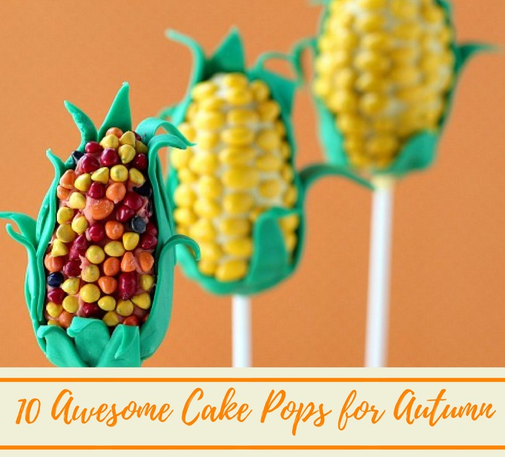 10 Fall Cake Pops to WOW! over Thanksgiving and the Fall