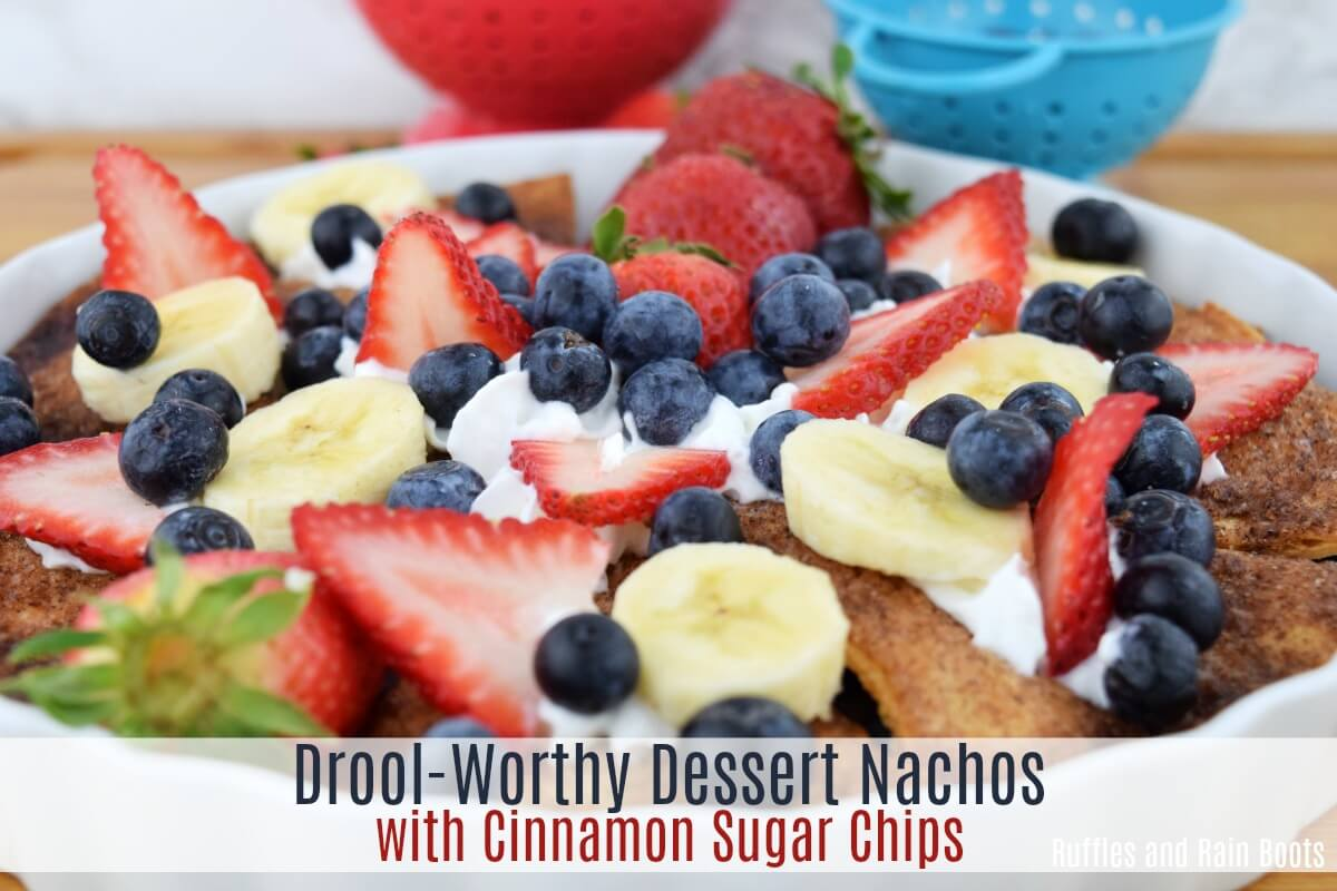 Make these dessert nachos with fruit and cinnamon sugar chips