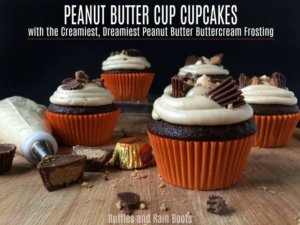 Peanut Butter Cupcakes with Reese Peanut Butter Cups and Peanut Butter Buttercream