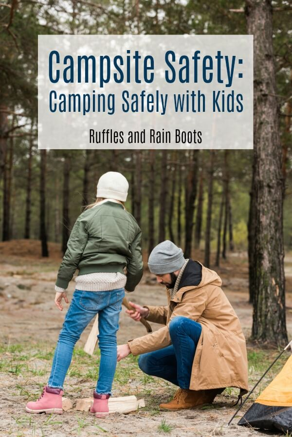 These safety tips for camping with kids will have everyone enjoying the summer camp season. Parents don't have to worry with these prep tips for campsites and campfires. #camping #campfire #safety #hiking #campingwithkids #rufflesandrainboots