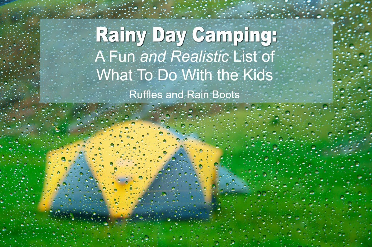 Camping in the Rain with Kids can be fun and easy