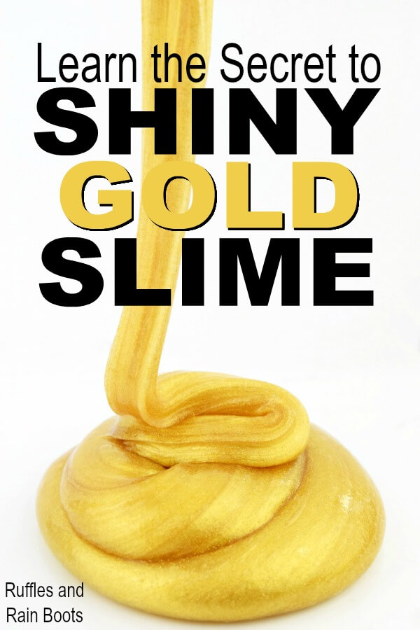 There are secrets to getting the shiniest gold slime around - and they are super easy! #slime #slimerecipe #gold #DIYslime #DIYgoldcrafts #gold #slimerecipes #shinyslime #thescienceofslime #elmers #rufflesandrainboots