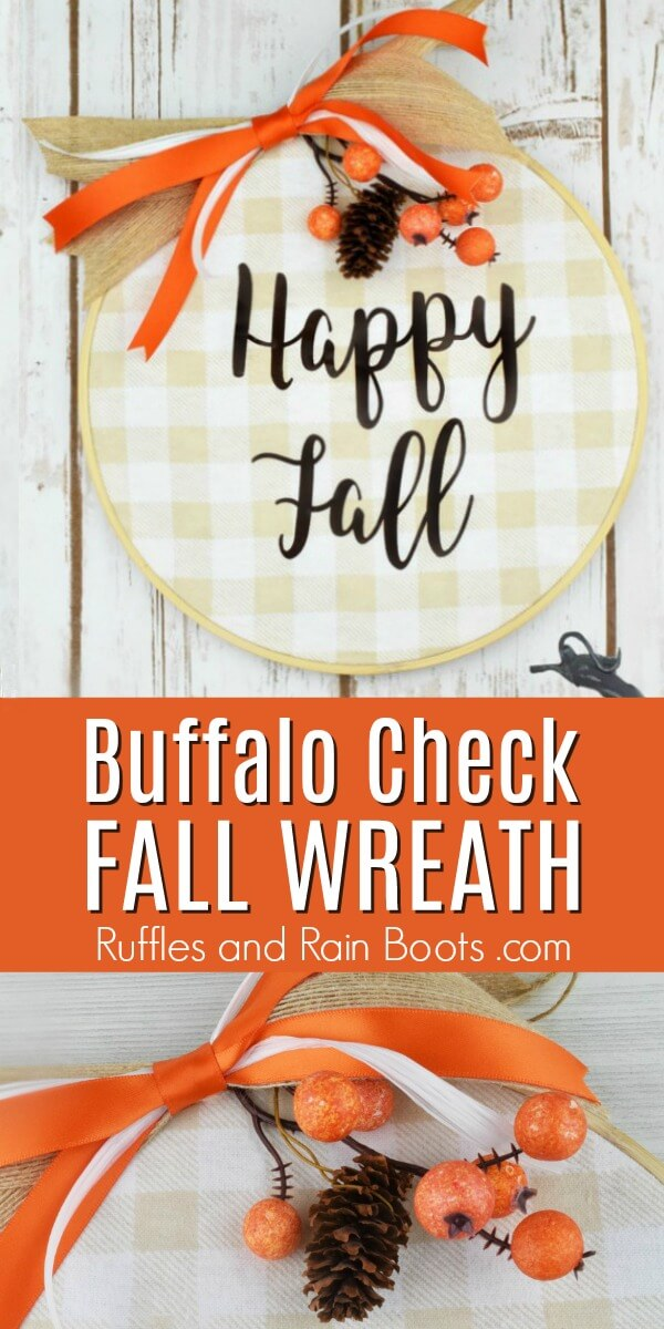 This Buffalo check Fall wreath uses the trend-setting plaid fabric in an embroidery hoop. There is a free Fall SVG file to help you make this in about 30-minutes. #30minutecrafts #fallwreath #fallcrafts #buffalocheck #buffaloplaid #embroideryhoop #fallwreathideas #fall #diyfall #rufflesandrainboots