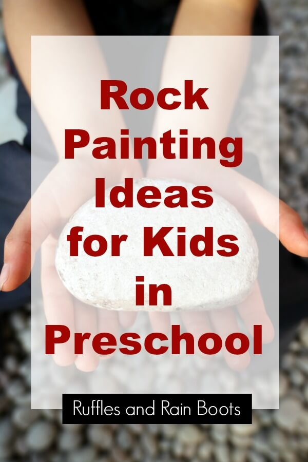 child holding large rock on pebble beach with text which reads rock painting ideas for kids in preschool