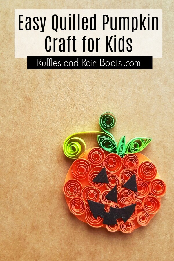 quilled pumpkin craft on kraft paper background with text which reads easy quilled pumpkin craft for kids