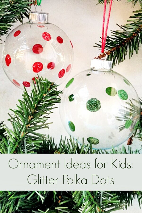 glittery polka dot ornaments on holiday background with text which reads Ornament Ideas for Kids Glitter Polka Dots