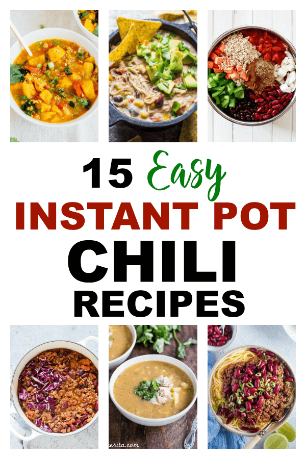 photo collage of chili recipes with text which reads 15 easy instant pot chili recipes