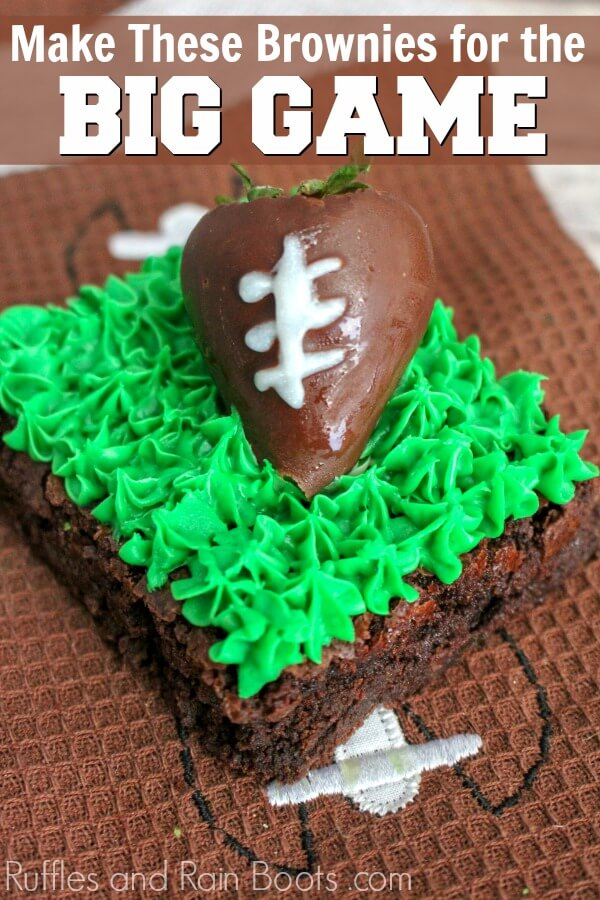 brownie with strawberry football with text which reads Make These Brownies for the Big Game