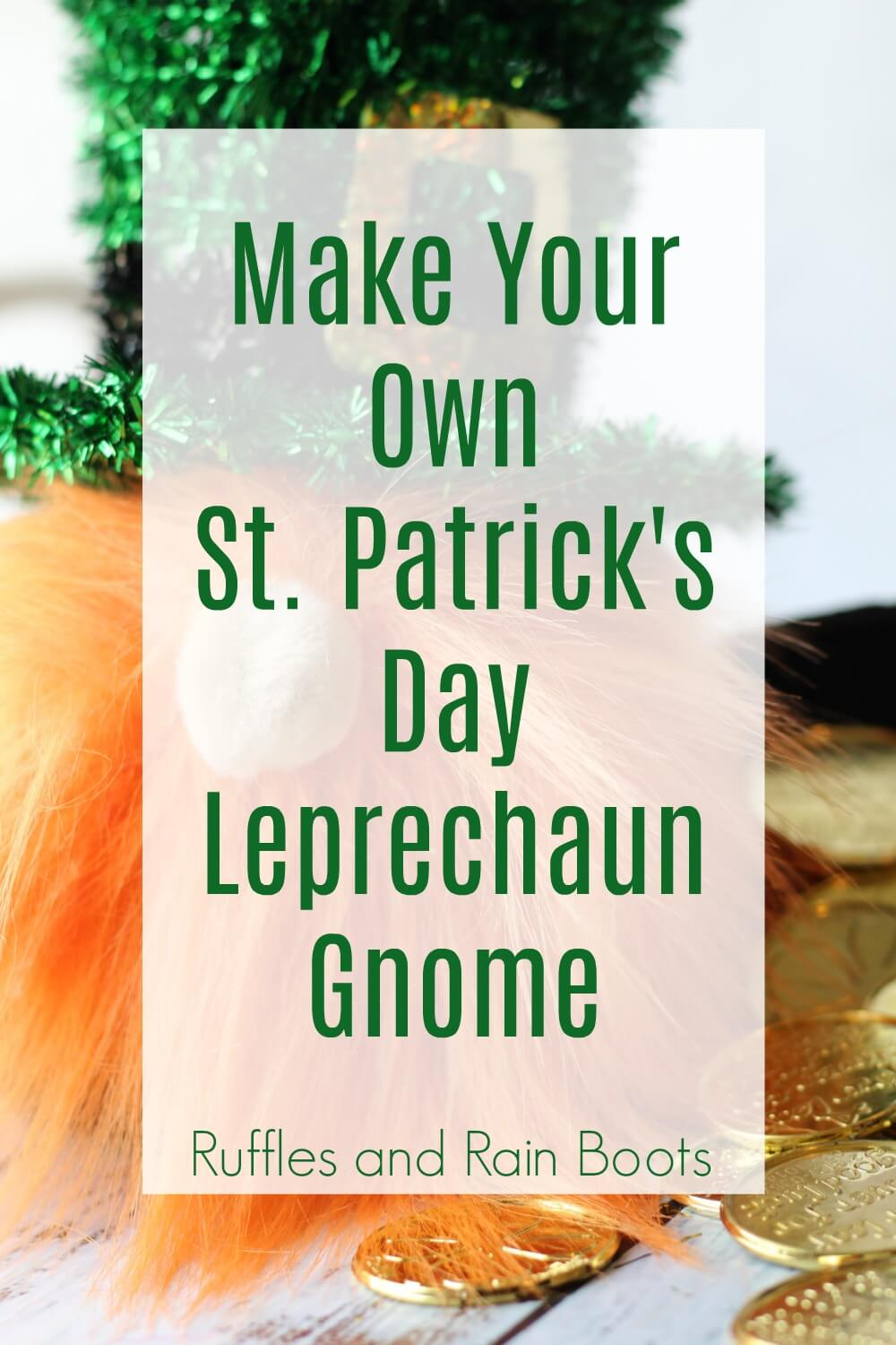 gnome close up with text which reads make your own st patricks day leprechaun gnome