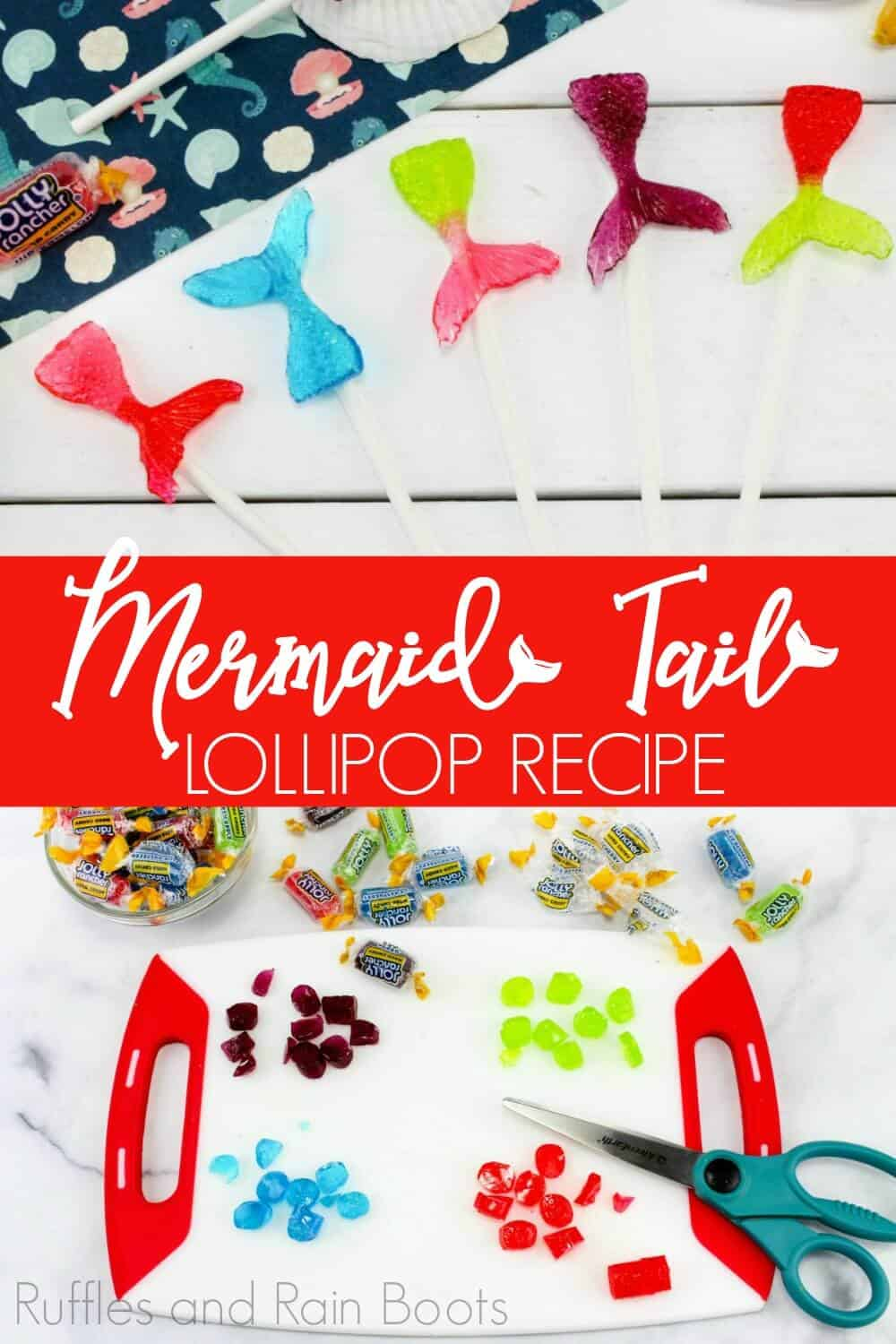 Photo collage of mermaid tail lollipops and photo tutorial collage for how to make mermaid suckers with text which reads mermaid tail lollipop recipe