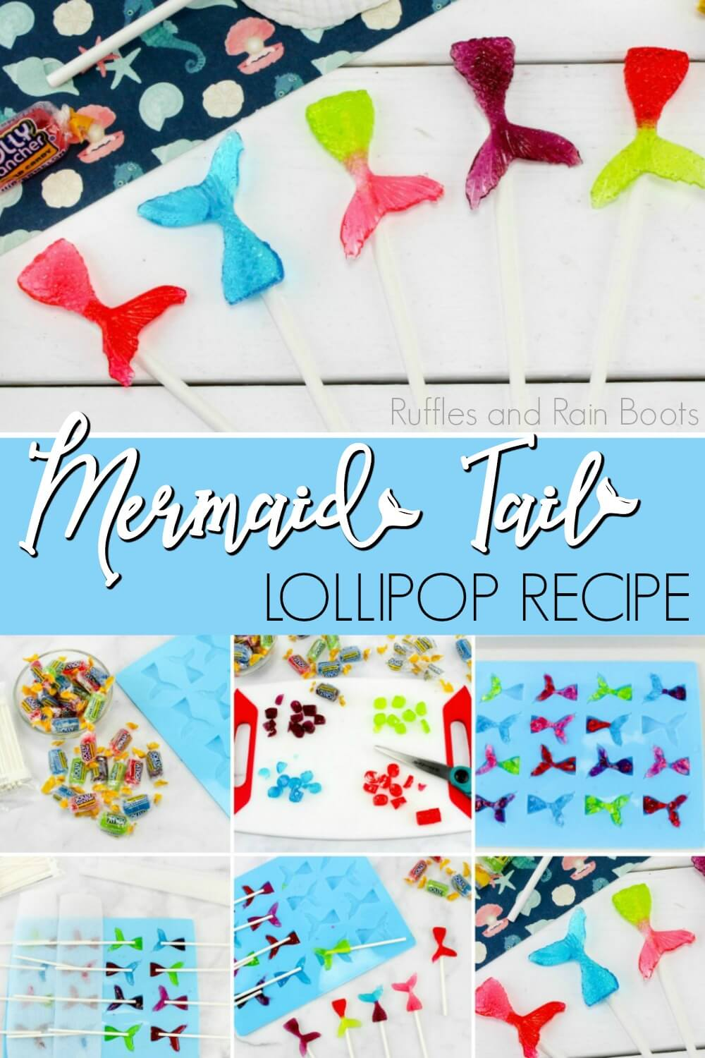 Photo collage of mermaid suckers and photo tutorial collage for how to make mermaid tail lollipops with text which reads mermaid tail lollipop recipe