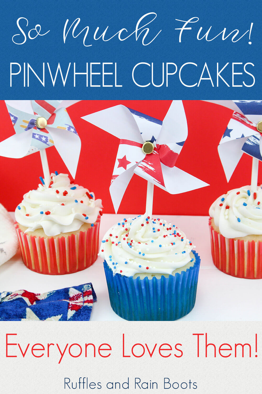 three cupcakes with white icing on top and red and white cupcake liners with pinwheel toys on top on a white table with a flag linen and a red background with text which reads so much fun! pinwheel cupcakes