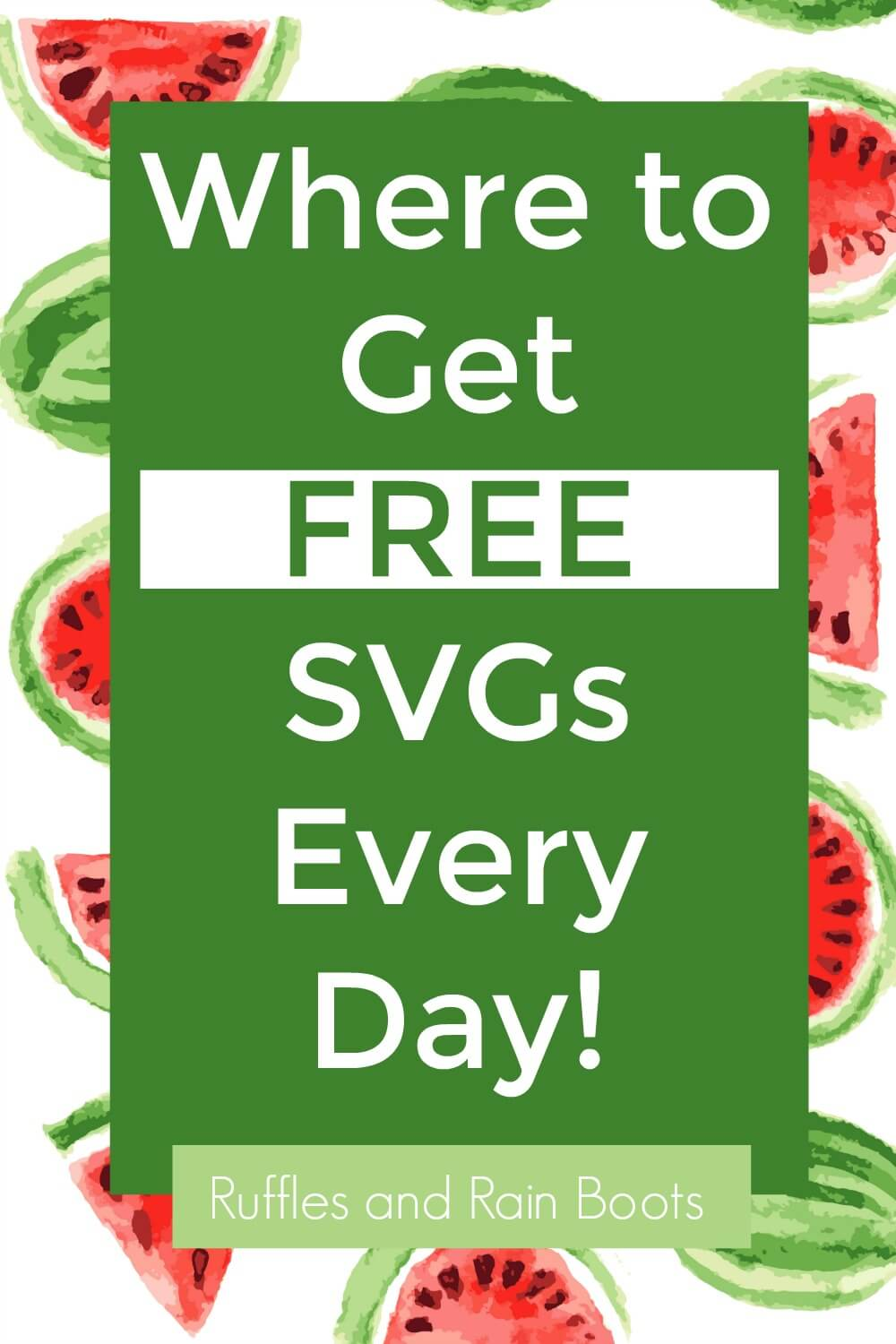 watermelon background with text which reads where to get free svgs every day