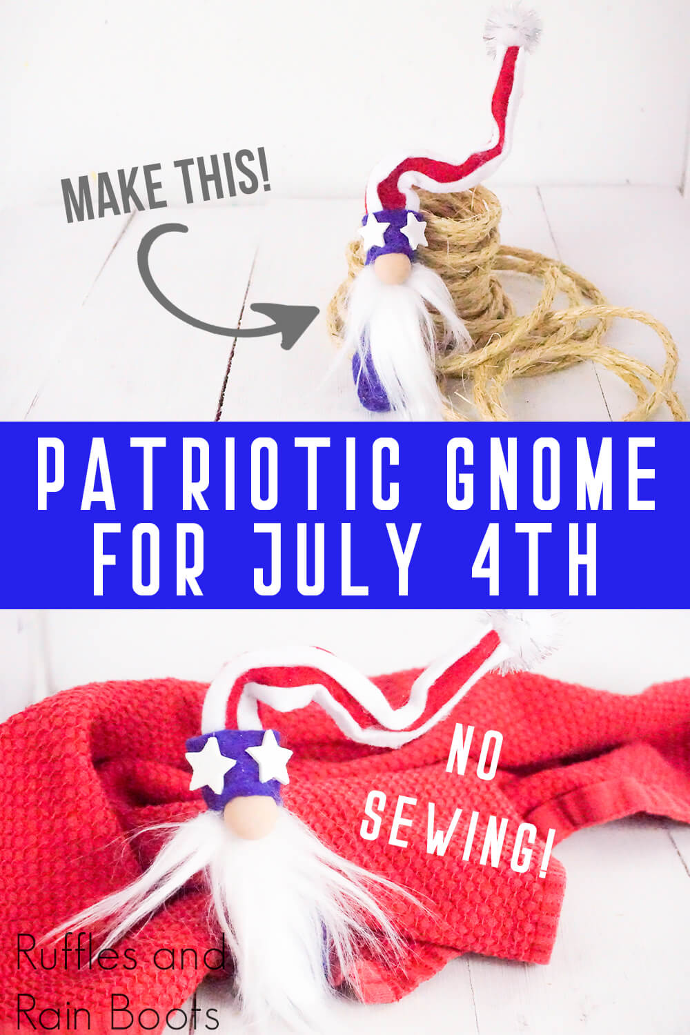 photo collage of red white and blue gnome with text which reads make this new sewing patriotic gnome for july 4th