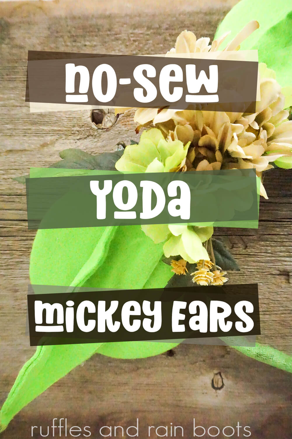 green mickey ears with yoda ears on a wood background with text which reads no sew yoda mickey ears