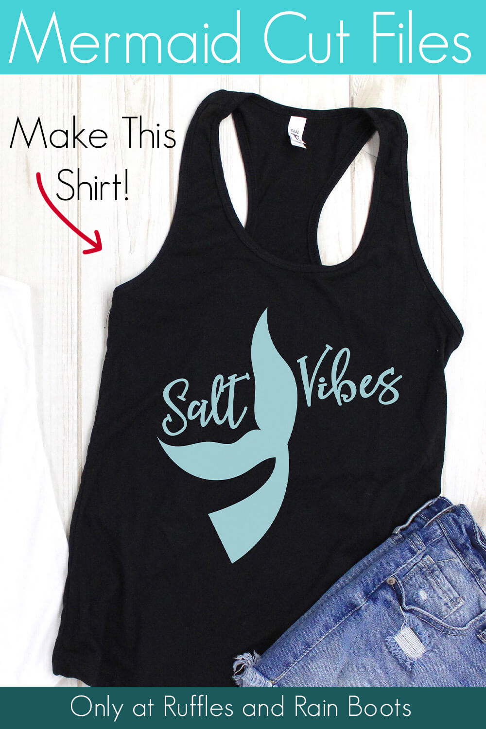 salt vibes free mermaid cut file for cricut on a black tank top with jean shorts on a white background with text which reads mermaid cut files make this shirt!