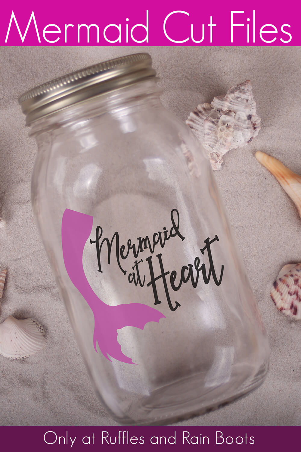 mermaid at heart free mermaid svg for cricut projects on a jar on a bed of sand with sea shells scattered all around with text which reads mermaid cut files