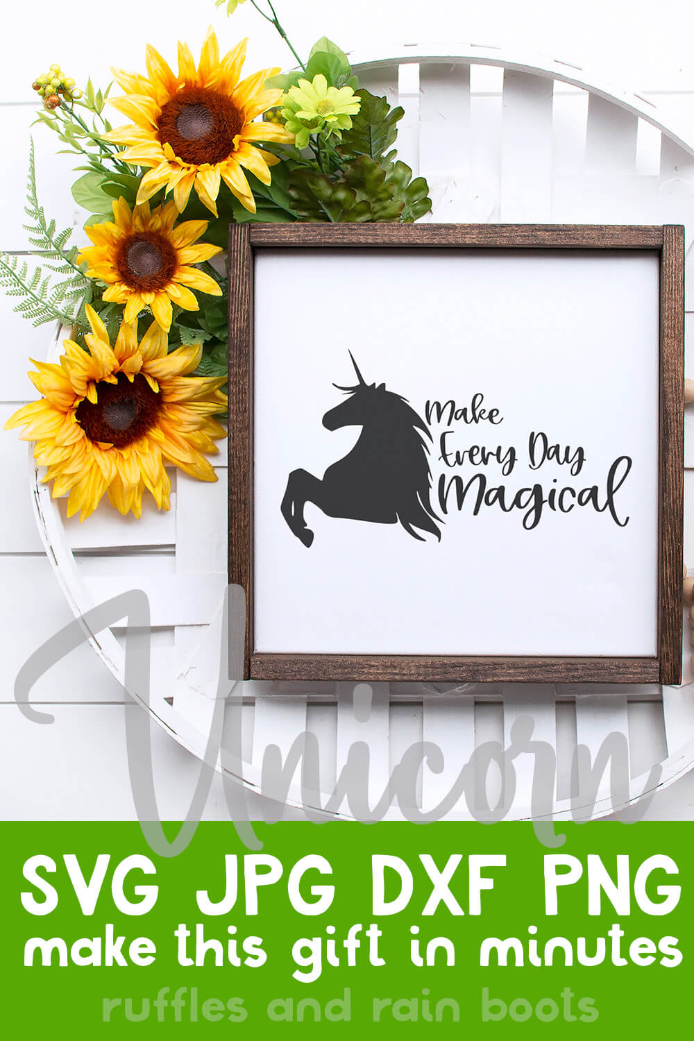 make everyday magical free unicorn cut file for cricut on pretty sunflower wall sign with text which reads unicorn svg jpg dxf png make this gift in minutes