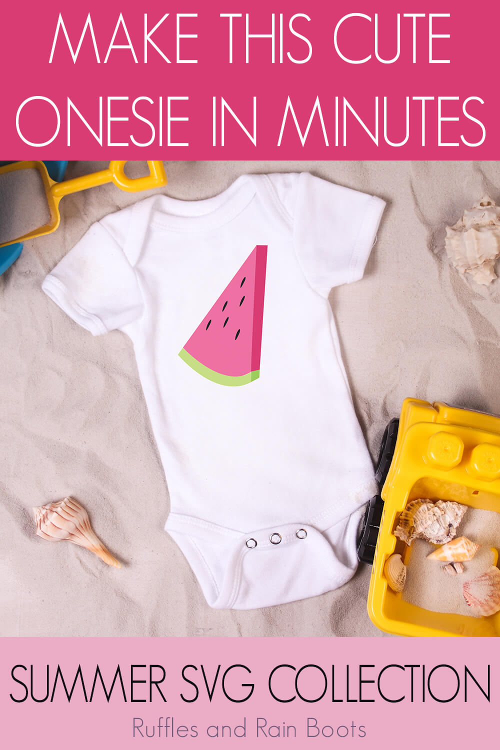 Watermelon Slice free summer svg for Silhouette on baby onesie next to kid toy pail and shovel and a toy dump truck with sea shells scattered around on a bed of sand with text which reads make this cute onesie in minutes summer svg collection