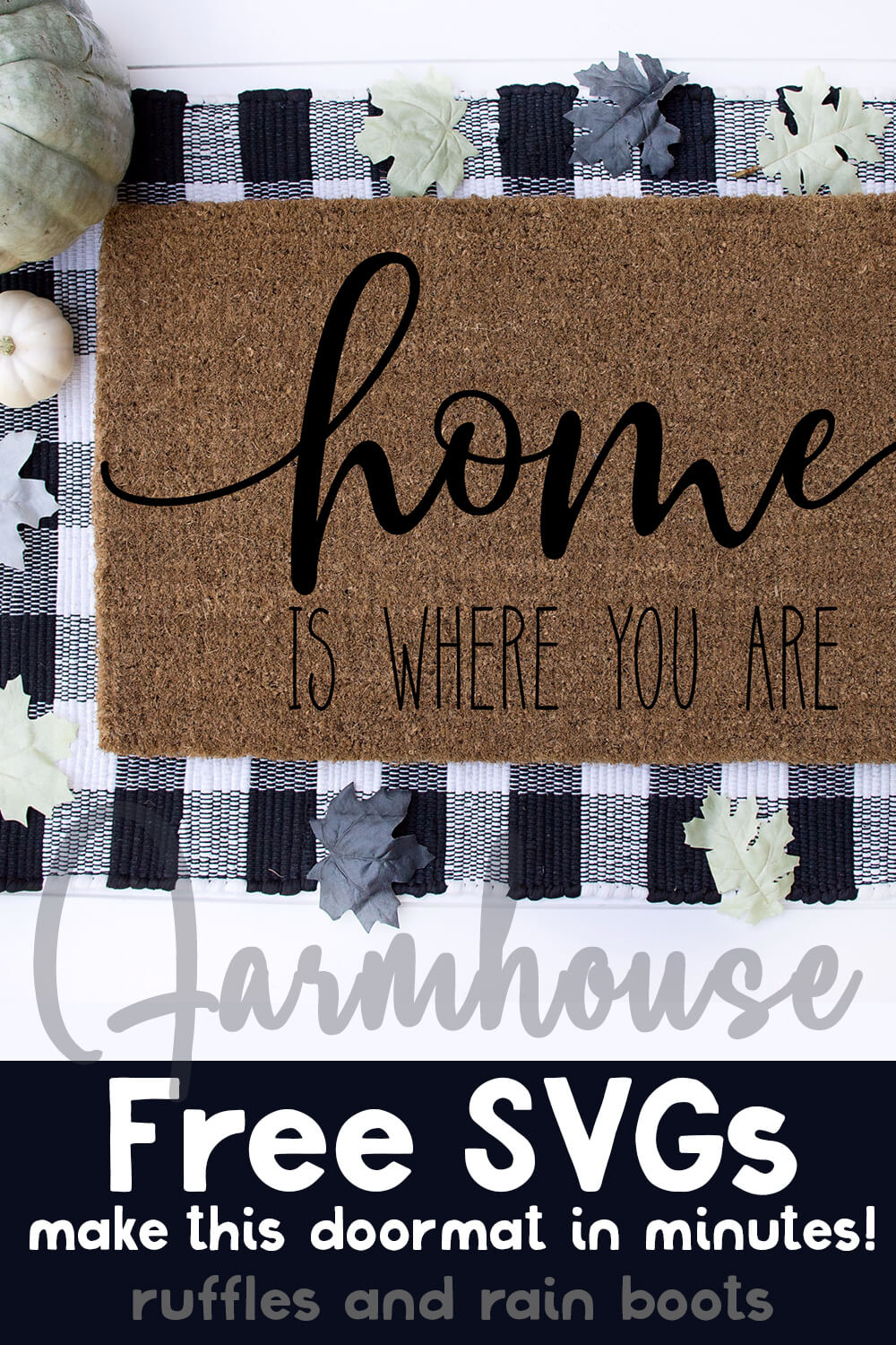 home is where you are farmhouse cut file on doormat with text which reads farmhouse free svgs make this doormat in minutes!