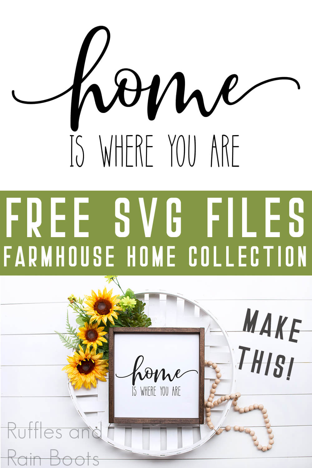 photo collage of home is where you are cut file for Silhouette or Cricut on sunflower sign with text which reads free svg files farmhouse home collection make this!