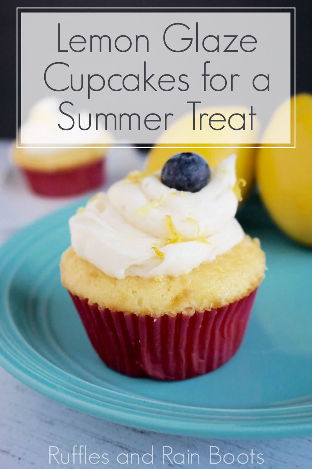 Easy Lemon Cupcake Recipe with text which reads lemon glaze cupcakes for a summer treat