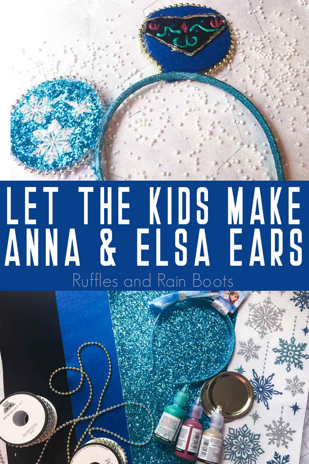 photo collage of Anna and Elsa Frozen Mouse Ears with text which reads let the kids make anna & elsa ears