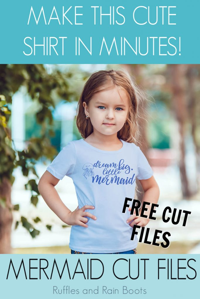 Dream big little Mermaid free mermaid SVG file for cutting machines on kid shirt worn by a little girl with text which reads make this cute shirt in minutes! Free cut files! Mermaid cut files
