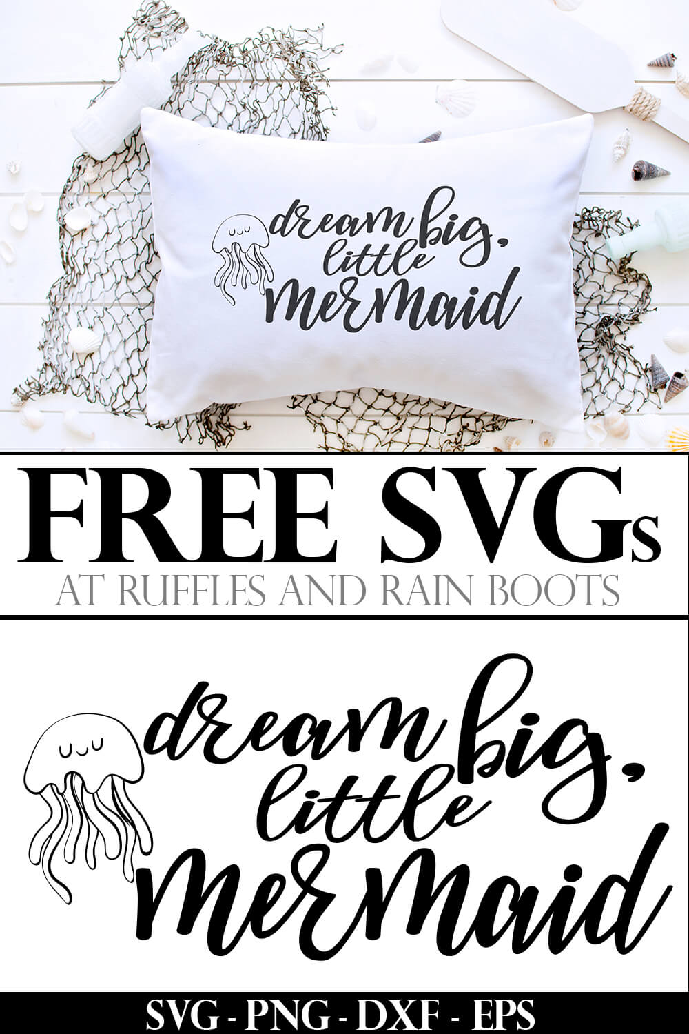 photo collage of dream big little mermaid free mermaid svg for cricut on a pillow with text which reads free svgs