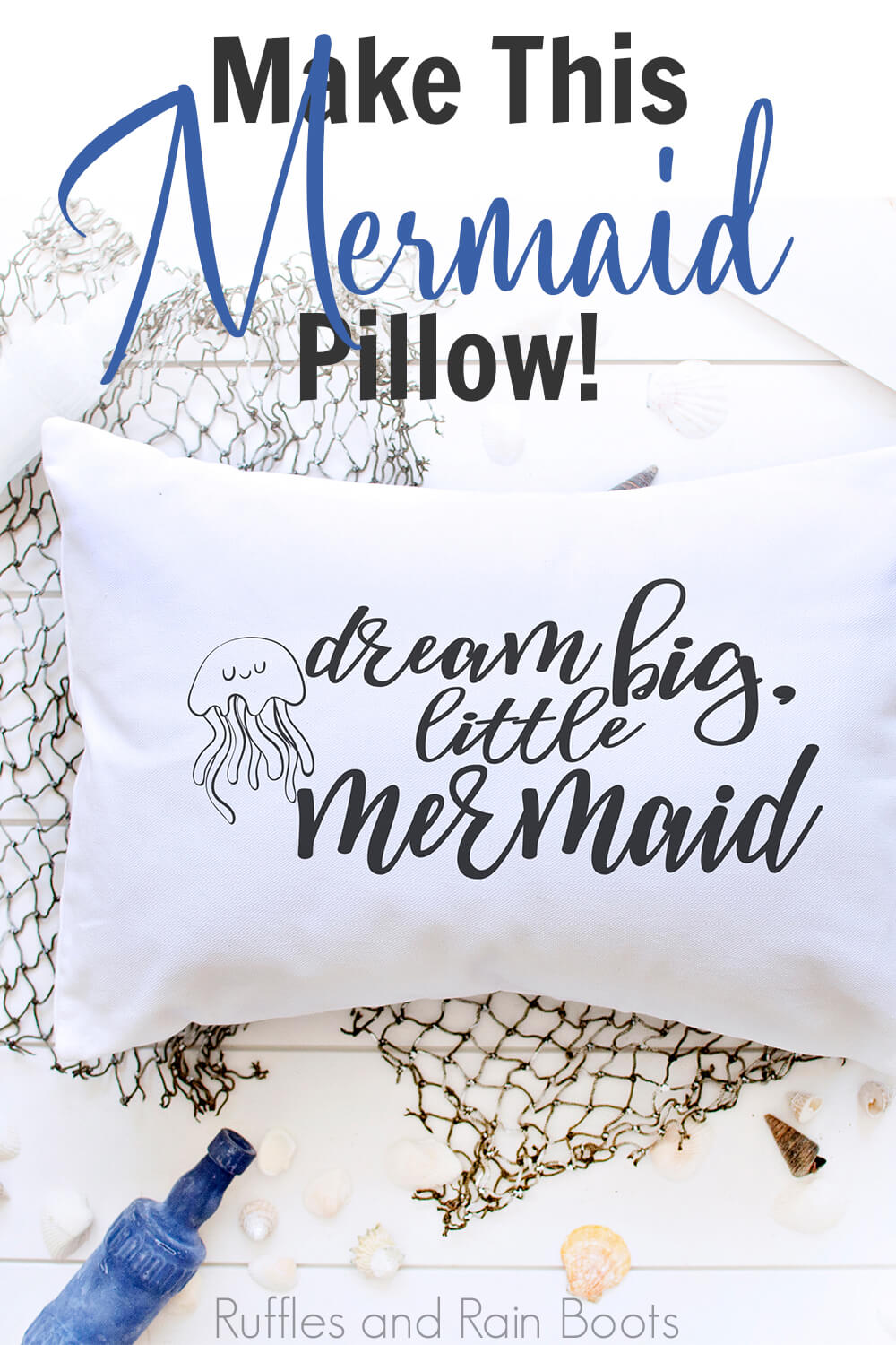 Dream big little Mermaid free mermaid cut file on a throw pillow on a fishing net with text which reads make this mermaid pillow!