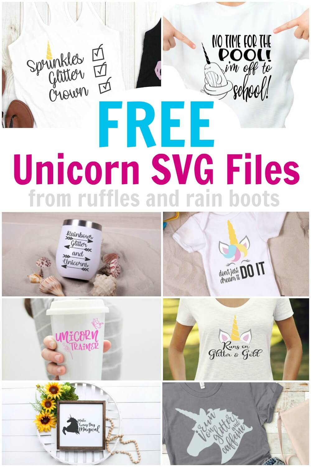 collection of free unicorn and narwhal cut files with text which reads free unicorn svg files from Ruffles and Rain Boots