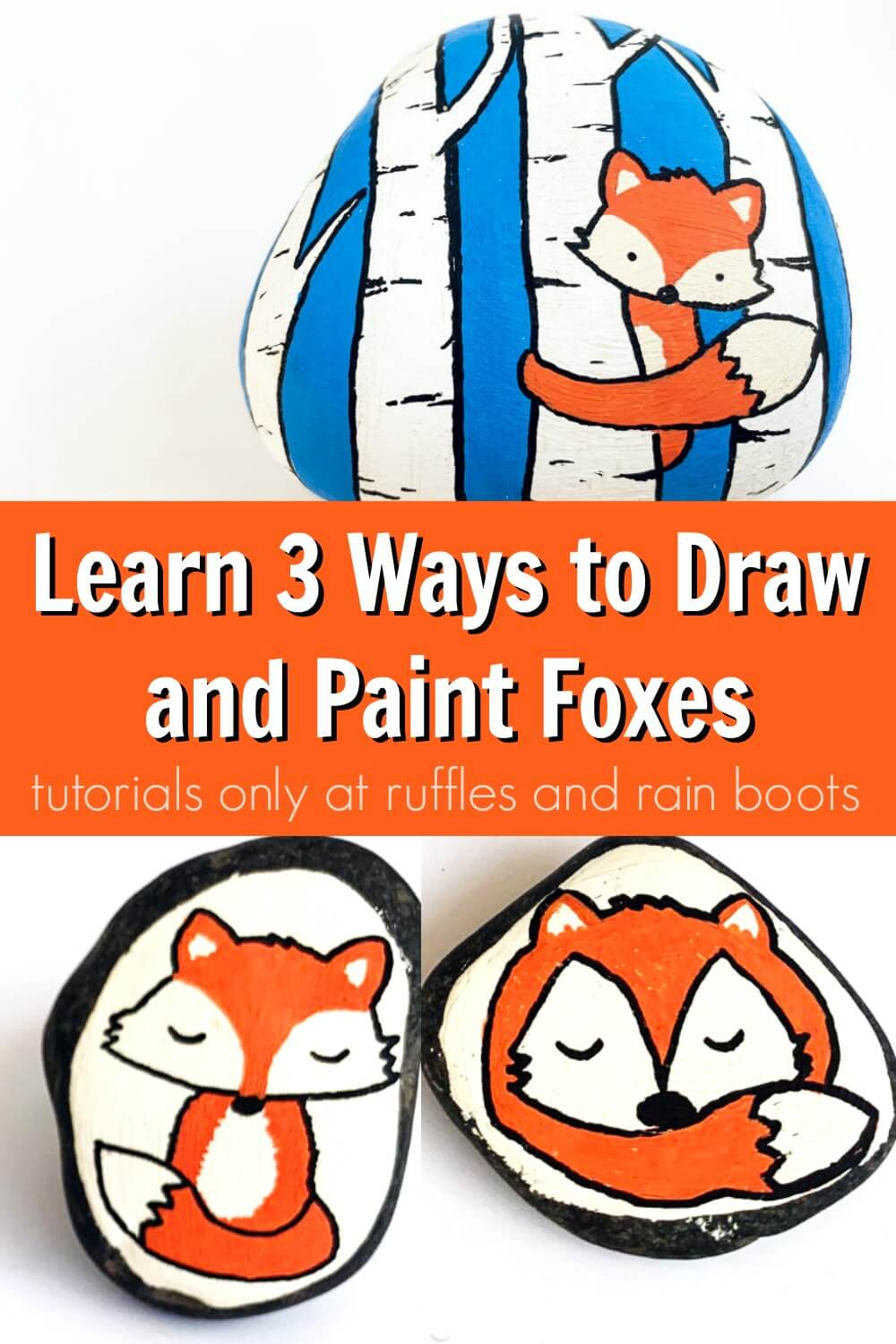 collage of adorable fox rock paintings on white background with text which reads learn 3 ways to draw and paint foxes for kindness rocks