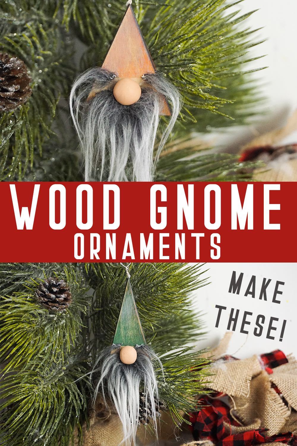 photo collage of christmas ornaments made from wood with text which reads wood gnome ornaments make these!