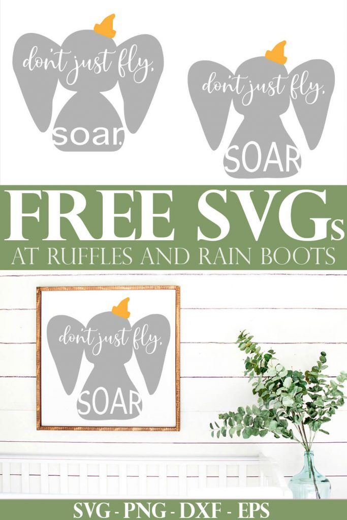 collage of adorable Dumbo quote print made with Disney SVG with text which reads free SVG from ruffles and rain boots