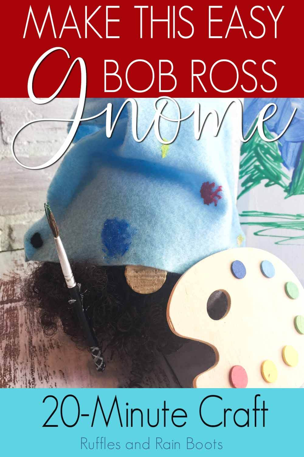 easy painter gnome with text which reads make this easy bob ross gnome 20-minute craft