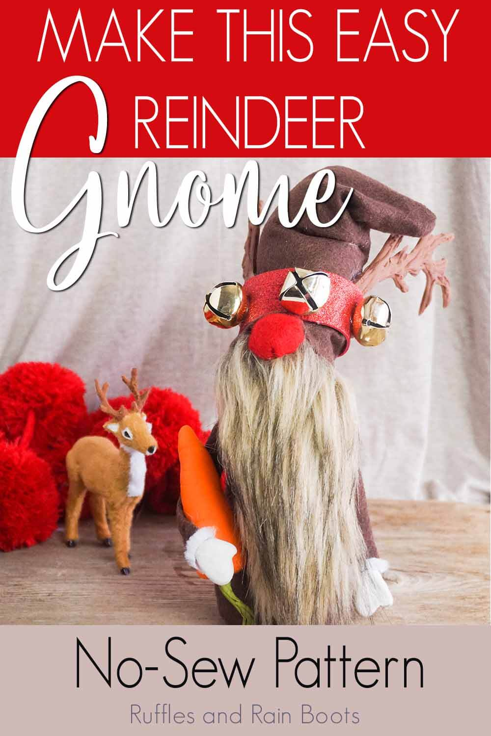 gnome that looks like a reindeer with a tiny deer in the background with text which reads make this easy reindeer gnome no-sew pattern