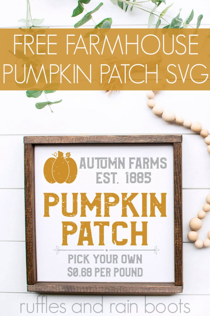Farmhouse Style Pumpkin Patch SVG on a wood framed white sign with text which reads free farmhouse pumpkin patch svg