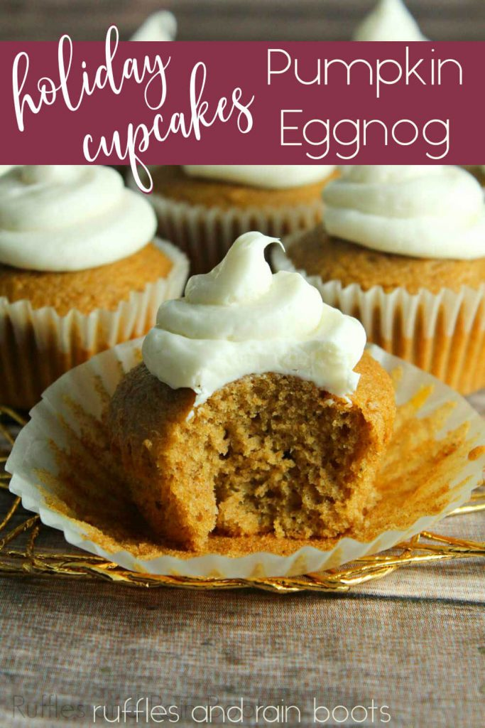 Delicious Christmas pumpkin eggnog cupcake recipe with a bite taken out with text which reads holiday cupcakes pumpkin eggnog