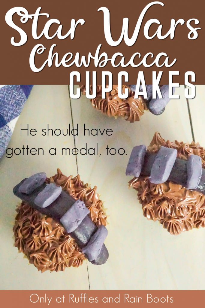 overhead view of star wars cupcakes with text which reads star wars chewbacca cupcakes he should have gotten a medal too