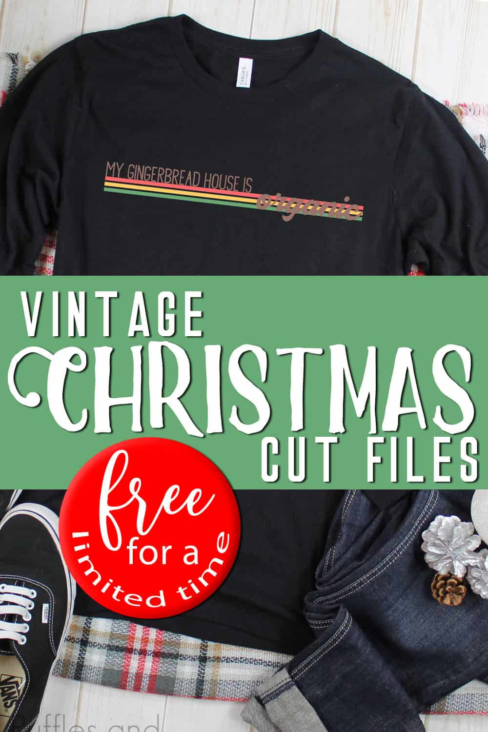 black t-shirt with free christmas cut file that reads my gingerbread house is organic with tex overlay which reads vintage christmas cut files free for a limited time