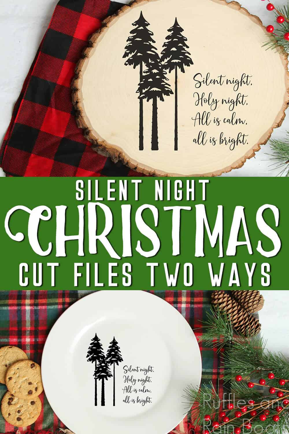 photo collage with wood sign and plate with the free holiday SVG with text which reads silent night christmas cut files two ways