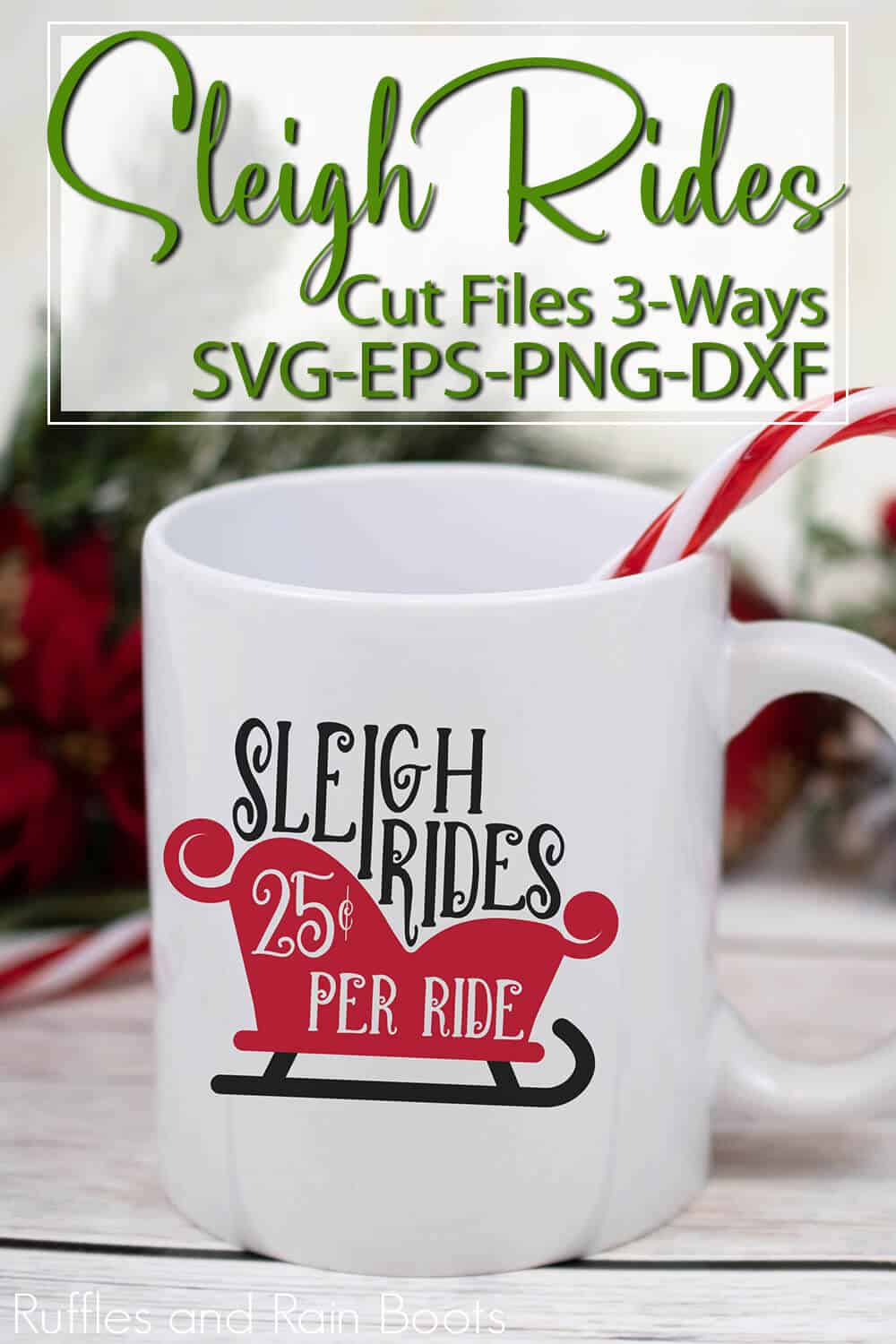 mug with a free Christmas cut file for Cricut or Silhouette with text which reads sleigh rides cut files 3 ways svg eps png dxf