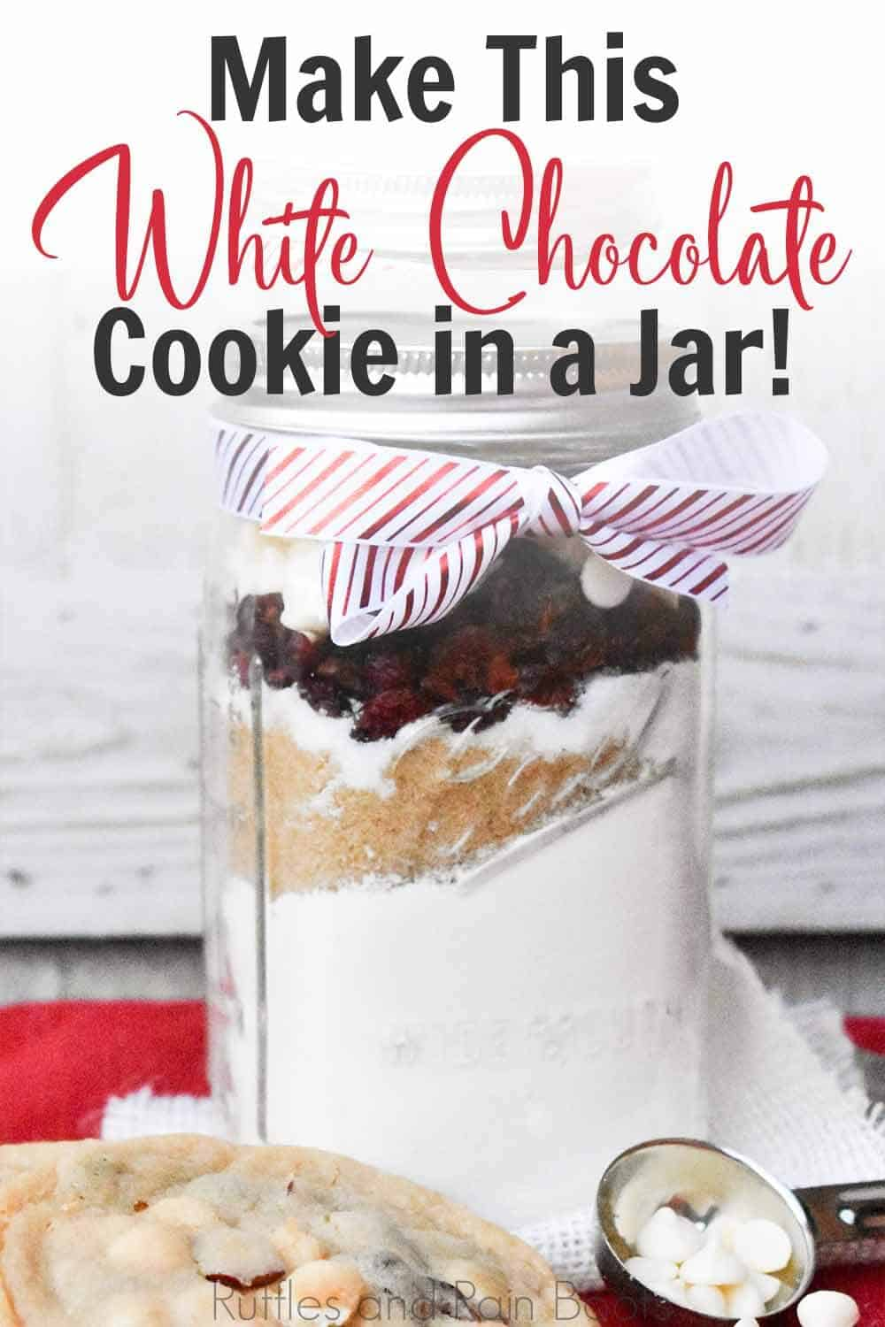 easy cookie gift in a jar with text which reads make this white chocolate gift in a jar
