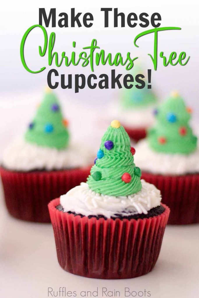 close up of cupcake with a christmas tree on it with text which reads make these christmas tree cupcakes