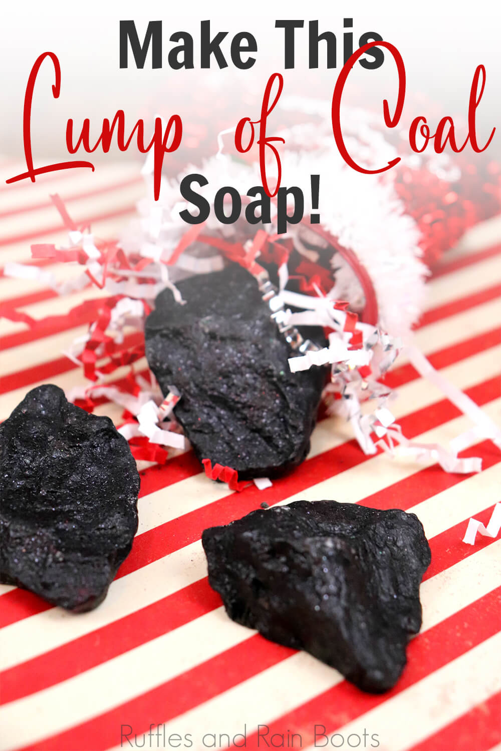 side view of coal shaped soap for a christmas gift on a red and white striped background with text which reads make this lump of coal soap
