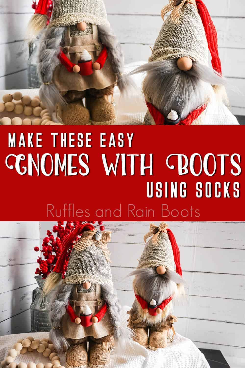 photo collage of easy rustic farmhouse gnomes wearing boots with text which reads make these easy gnomes with boots using socks
