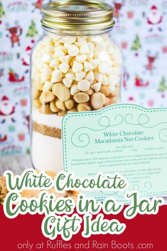 closeup of jar filled with cookie ingredients with text which reads white chocolate cookies in a jar gift idea