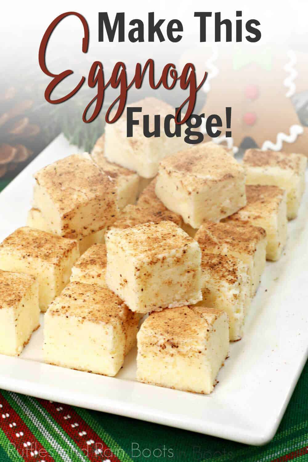 plate of eggnog fudge squares with text which reads make this eggnog fudge
