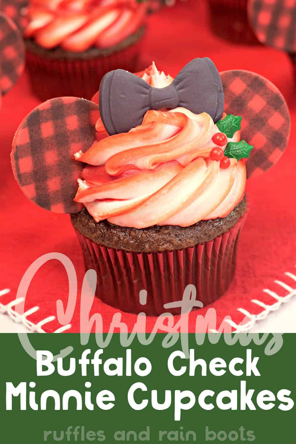 easy disney inspired cupcakes with text which reads christmas buffalo check minnie cupcakes