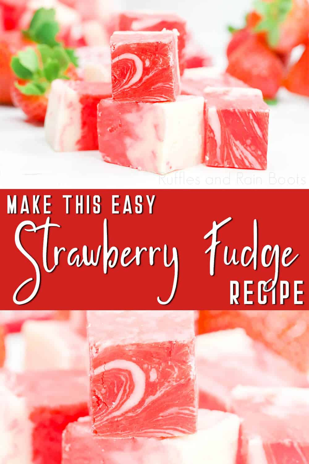photo collage of valentines fudge recipe with text which reads make this easy strawberry fudge recipe